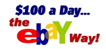 Thumbnail *NEW!* $100 A Day - The eBay Way - Making Quick & Easy Cash