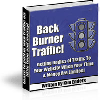 Thumbnail *NEW!*	Back Burner Traffic - Great Source For New Site Traffic