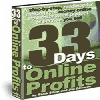 Thumbnail *NEW *  33 Days to Online Profits: Powerful Internet Marketing Strategy, Tips and Website Promotion Secrets for Any Product or Service You Sell