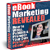 Thumbnail *NEW!* eBook Marketing Revealed - How to Write, Publish and Promote Your Own Profitable eBook!