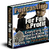 Thumbnail *NEW!* Podcasting For Fun & Profit - MASTER RESALE RIGHTS