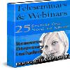 Thumbnail *NEW!* Teleseminars And Webinars  -Master Resell Rights