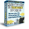 Thumbnail *NEW!* Write Your Way To Thousands of Dollars!  The Fast And Easy Way To Create  Your Own Profit Pulling Articles! w Resale Rights