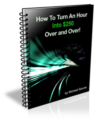 Pay for *NEW!* How To Turn An Hour Into $250 Over And Over