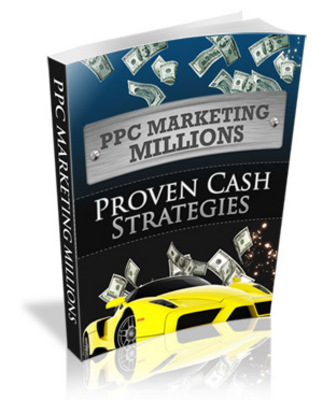 Pay for *NEW!* Ppc Marketing Millions - Proven Cash Strategies Plr