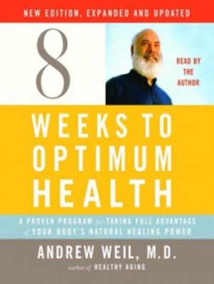 *NEW!* 8 Weeks To Optimum Health By Andrew Weil (Audiobook)