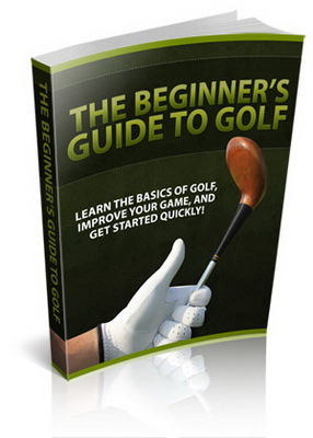 *NEW!* The Beginners Guide To Golf - PLR - Learn The Basics Of Golf