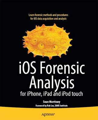 *NEW!* iOS Forensic Analysis: for iPhone,iPad and iPod Touch eBook Download