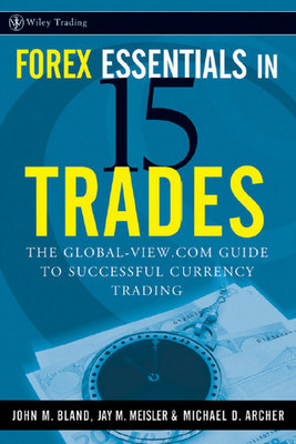 *NEW!* The 15 Essentials of Forex Trading - The Global-View.com Guide To Successful Currency Trading