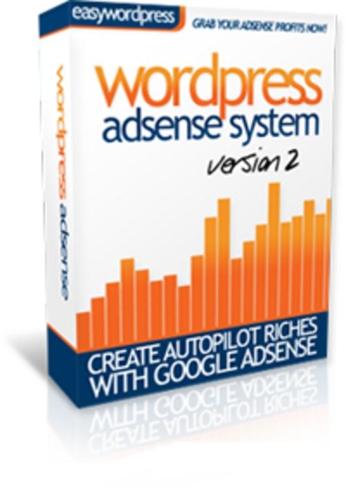 *NEW*   Wordpress Adsense System V2 - Make Money Blogging With Wordpress and Adsense |  Create Autopilot Riches with Google Adsense