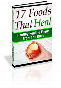Thumbnail *NEW!* 17 Foods That Heal -Healthy Healing Foods From The Bible - Master Resale Rights