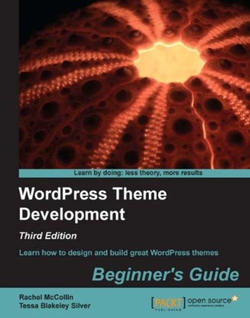 Pay for *NEW!* WordPress Theme Development Beginners Guide eBook, T