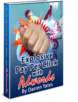 Pay for *NEW!* Explosive Pay Per Click with Adwords