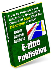 *NEW*  Crash Course Guide to Ezine Publishing ebook | Publish Your Own Online Newsletter At Low Cost