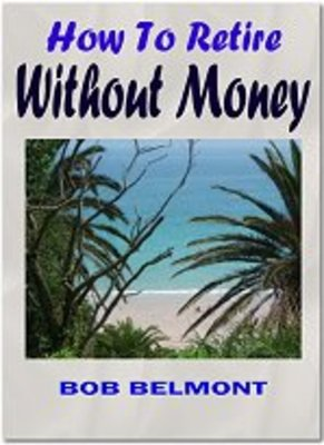 *NEW!* How To Retire With No Money Ebook Only
