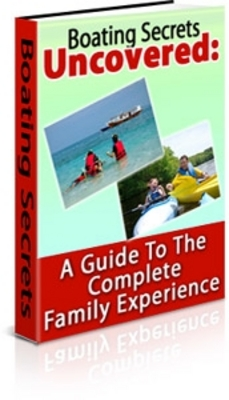 Pay for  *NEW!* Boating Secrets Uncovered: A Guide To The Complete Family Experience - Private Label Rights