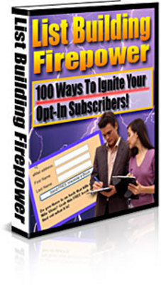 *NEW!* List Building Firepower: 100 Ways To Ignite Your OptIn Subscribers!