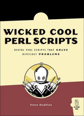 *NEW!* Wicked Cool Perl Scripts: Useful Perl Scripts That Solve Difficult Problems