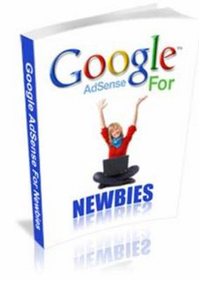 Pay for *NEW!* Google Adsense For Newbies - Private Label Rights
