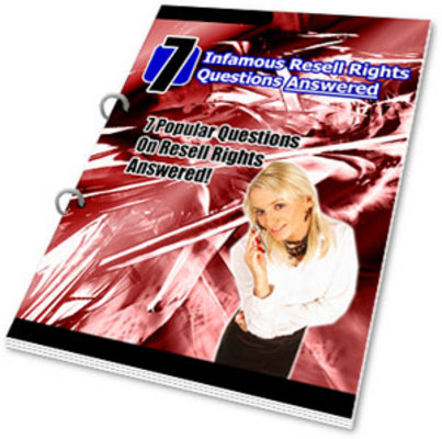 Pay for *NEW!* 7 Infamous Resell Rights Questions Answered PLR