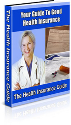 *NEW!* Your Guide To Good Health Insurance - Resale Rights
