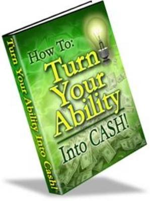 Pay for  *NEW!* Turn Your Ability InTo Cash -Master Resale Rights