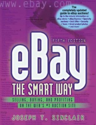 *NEW!* eBay the smart way: selling, buying, and profiting