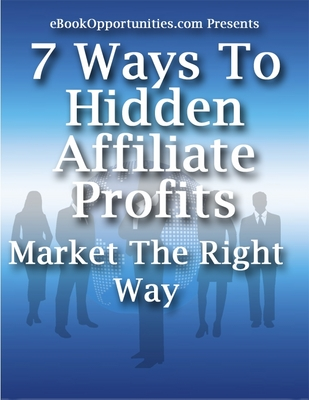 Pay for  *NEW!* 7 Ways To Hidden Affiliate Profits - MRR