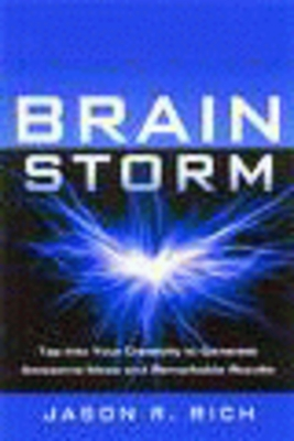 *NEW!* BrainStorm Tap into Your Creativity to Generate Awesome Ideas and Remarkable Results