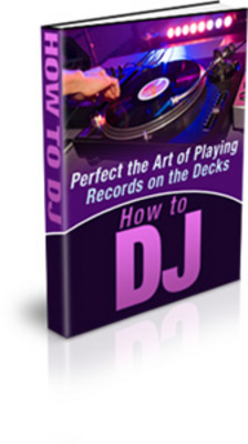 Pay for *NEW!* How To Dj Ebook - Private Label Rights