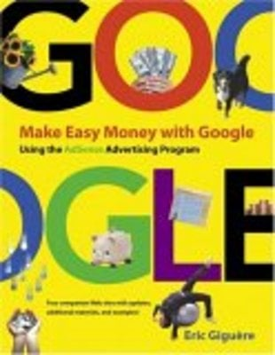 Pay for  *NEW!* Make Easy Money with Google: Using the AdSense Adver