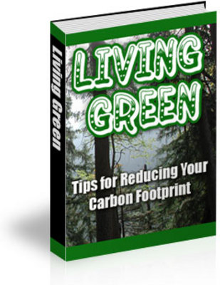 *NEW!* Living Green Book PLR - Tips For Reducing Your Carbon Footprint