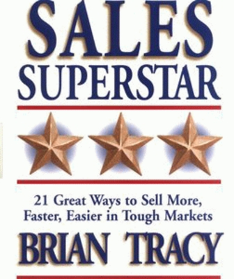 *NEW!* Be a Sales Superstar: 21 Great Ways to Sell More,Fast