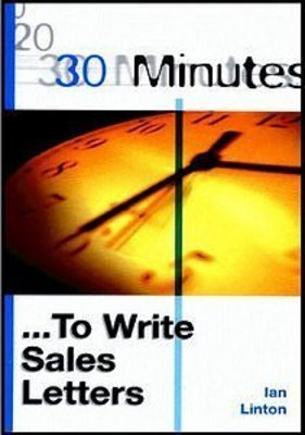 Pay for *NEW!* 30 Minutes To Write Sales Letters by Ian Linton