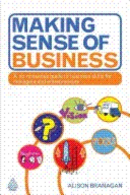 *NEW!*  Making Sense of Business by Alison BRANAGAN