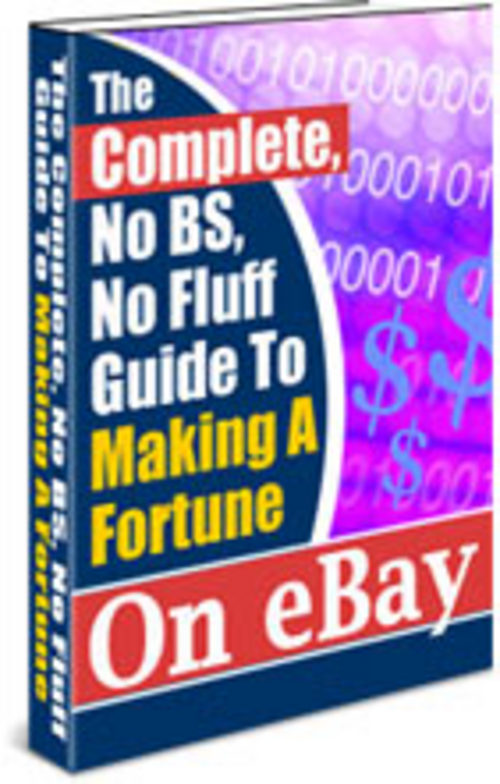 *NEW!* Complete No Bs Guide To Making A Fortune On Ebay