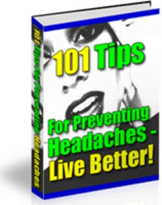 99098798 headaches *NEW!* 101 Tips On How To Prevent Headaches with PLR Avoid Headaches