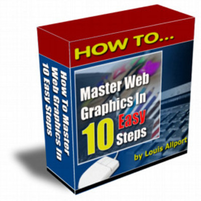Pay for *NEW!* How To Master Web Graphics In 10 Easy Steps