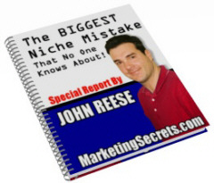 Pay for *NEW!*  The Biggest Niche Mistake - That No One Knows About -John Reese