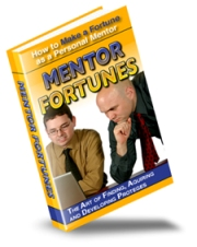 Pay for *NEW!*  Mentor Fortunes - How To Make A Fortune As A Personal Mentor - PRIVATE LABEL RIGHTS