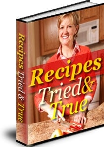 Pay for  *NEW!*  A Guide to Recipes  Tried and True  | Discover the Secrets to Recipes Tried and True! - Master Resale Rights