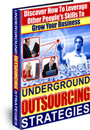 Pay for *NEW!*  Underground Outsourcing Strategies - Resell Rights | Discover How To Leverage Other People´s Skills To Grow Your Business