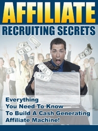 Pay for *NEW!* Affiliate Recruting Secrets - Resale Rights | Start Generating Loads Of Sales With Your Own Highly Motivated Network Of Affiliates!