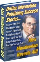 Pay for *NEW!* Alex Mandossian s Secrets (Online Information Publishing Success StoriesAlex Mandossian Reveals All)- Resale Rights Included