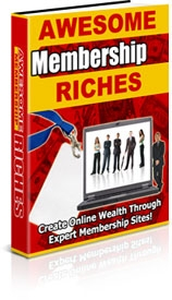 *NEW!*  Awesome Membership Riches – PRIVATE LABEL RIGHTS | Create Online Wealth Through Expert Membership Sites!
