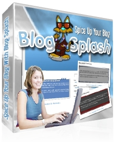Thumbnail  *NEW!*	   Blog Splash - Spice Up Your Blog - Full Resale Rights