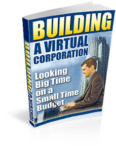 *NEW!* Building A Virtual Corporation  Internet Business Ideas Ebook