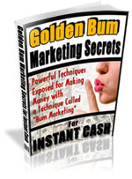 *NEW!*  Golden Bum Marketing Secrets For Instant Cash!  Private Label Rights