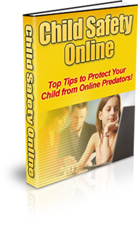 *NEW!* Child Safety Online - Protect Your Child from Online Predators! - Master Resale Rights
