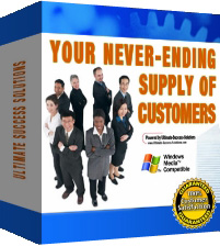 *NEW!* Your Never Ending Supply of Customers Ready To Buy From You